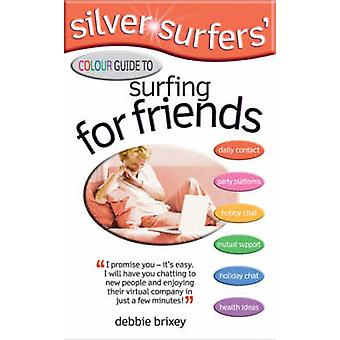 Silver Surfers' Colour Guide to Surfing for Friends - Keep in Touch wi