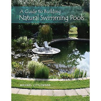 A Guide to Building Natural Swimming Pools by Michael Littlewood - 97