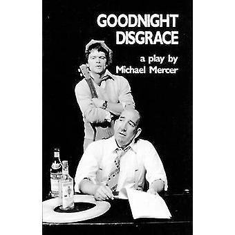 Goodnight Disgrace by Michael Mercer - 9780889222380 Book
