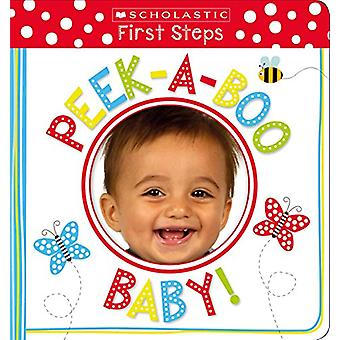 Peek-A-Boo Baby! (Scholastic Early Learners - First Steps) by Scholast