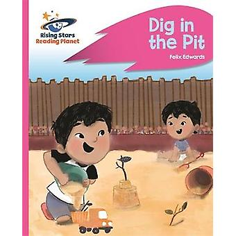 Reading Planet - Dig in the Pit - Pink A - Rocket Phonics by Reading P