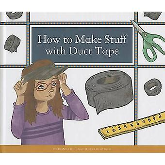 How to Make Stuff with Duct Tape by Samantha Bell - Kelsey Oseid - 97