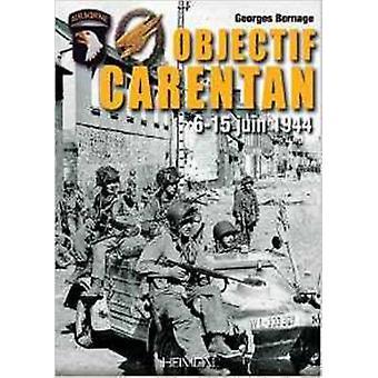 Objectif Carentan - 6-15 Juin 1944 by Georges Bernage - 9782840484561