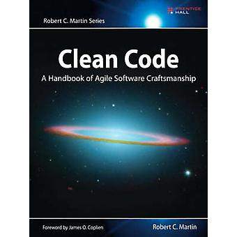 Clean Code - A Handbook of Agile Software Craftsmanship by Robert C. M
