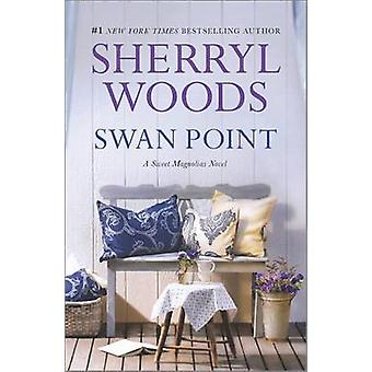 Swan Point by Sherryl Woods - 9780778316428 Book
