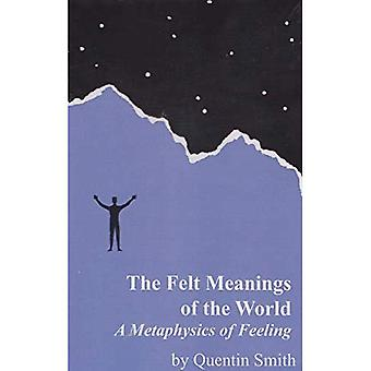 Felt Meanings of the World: A Metaphysics of Feeling
