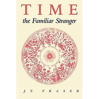 Tid - bekant främlingen av J. T. Fraser - 9781558498594 bok