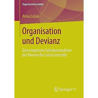 Organisation und Devianz  Eine empirische Fallrekonstruktion der Havarie der Costa Concordia by Culjak & Anna