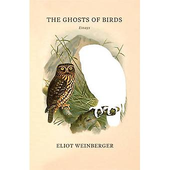 The Ghosts of Birds by Eliot Weinberger - 9780811226189 Book