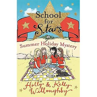 Summer Holiday Mystery by Kelly Willoughby & Holly Willoughby