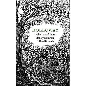 Holloway (Paperback) by Macfarlane Robert Richards Dan Donwood Stanley