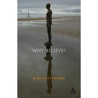 Why Believe? (Paperback) by Cottingham John