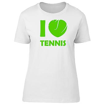 I Love Tennis, Sport Lovers Tee Women's -Image by Shutterstock
