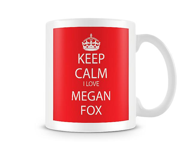 Keep Calm I Love Megan Fox Printed Mug