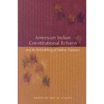 American Indian Constitutional Reform and the Rebuilding of Native Na