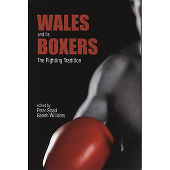 Wales and Its Boxers - The Fighting Tradition by Peter Stead - Gareth