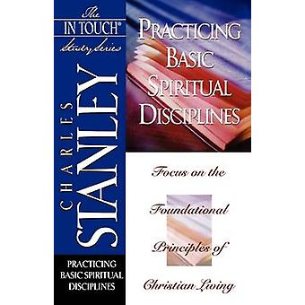 Practicing Basic Spiritual Disciplines by Charles Stanley - 978078527