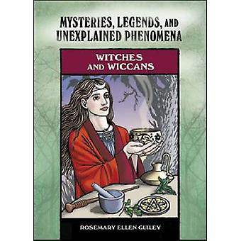 Witches and Wiccans - Mysteries - Legends and Unexplained Phenomena by