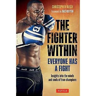 Der Kämpfer innerhalb - jeder hat eine Kampf-Einblicke in den Köpfen und