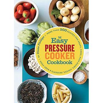 Easy Pressure Cooker Cookbook by Diane Phillips - 9780811872560 Book