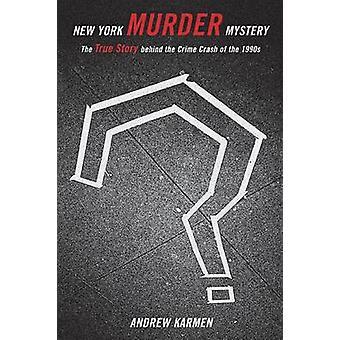 Mystère de meurtre de New York - la vraie histoire derrière l'écrasement de la criminalité de la