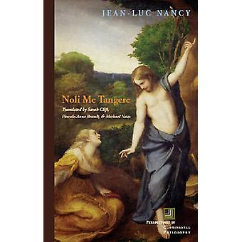 Noli Me Tangere - sulla raccolta del corpo di Jean-Luc Nancy - Sarah