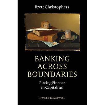 Bancario attraverso i confini - immissione delle finanze nel capitalismo da Brett Chr