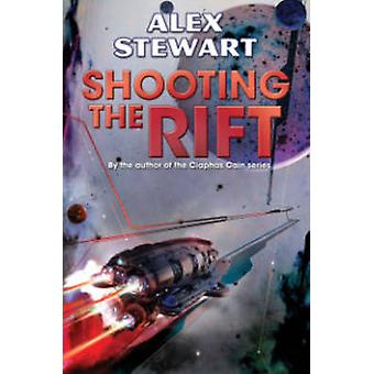Shooting the Rift by Alex Stewart - 9781476781181 Book