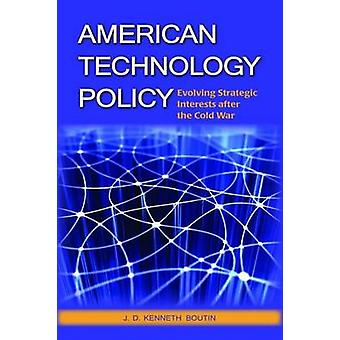 American Technology Policy - Evolving Strategic Interests After the Co