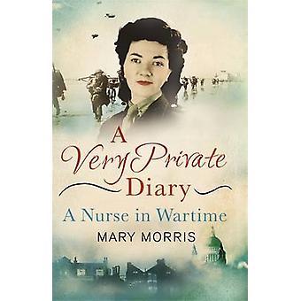 Carol Acton bardzo prywatny pamiętnik - pielęgniarka w czasie wojny przez Mary Morris-