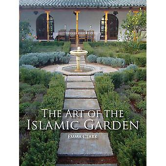De kunst van de islamitische tuin door Emma Clark - 9781847972040 boek