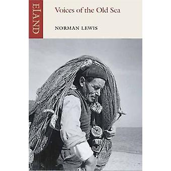 Voices of the Old Sea by Norman Lewis - 9781906011611 Book