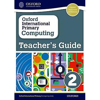 Oxford International Primary Computing - Teacher's Guide 2 - 2 - Teacher