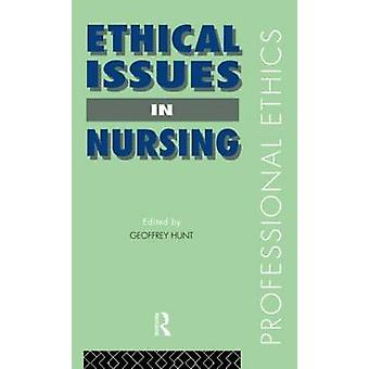 Ethical Issues in Nursing by Geoffrey Hunt - 9780415081450 Book