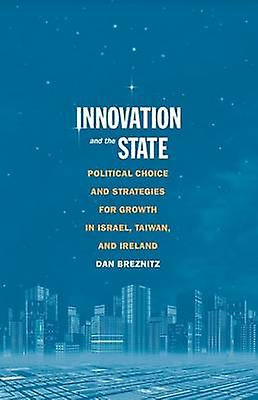 Innovation and the State - Political Choice and Strategies for Growth
