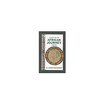Diary of an African Journey - The Return of H.Rider Haggard by H. Ride