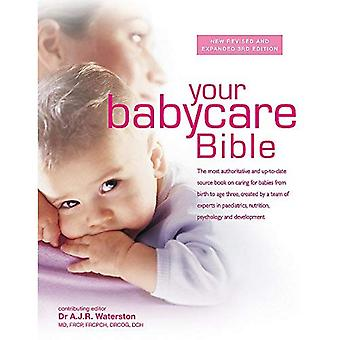 Your Babycare Bible: The most authoritative and up-to-date source book on caring for babies from birth to age...