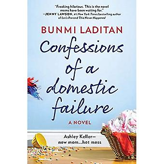 Confessions of a Domestic�Failure: A Humorous Book about�a Not So Perfect Mom