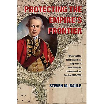 Protecting the Empire's Frontier (War and Society in North America)