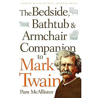 Bedside, Bathtub and Armchair Companion to Mark Twain (Bedside, Bathtub & Armchair Companions)