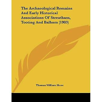 The Archaeological Remains and Early Historical Associations of Streatham, Tooting and Balham