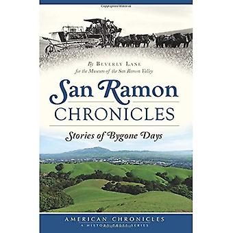 San Ramon Chronicles:: Stories of Bygone Days (American Chronicles)