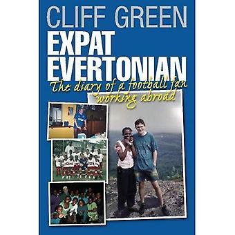 Expat Evertonian: Het dagboek van een voetbalsupporter werken in het buitenland