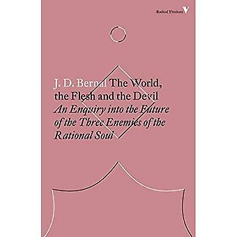 The World, the Flesh and the Devil: An Enquiry Into� the Future of the Three Enemies of the Rational Soul