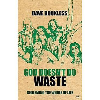 Dieu ne fait pas de déchets: rachat de la totalité de la vie