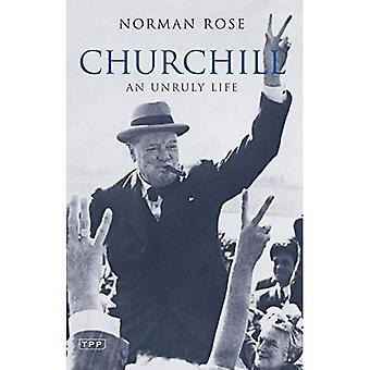 Churchill: An Unruly Life