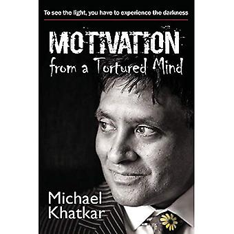 Motivation from a Tortured Mind
