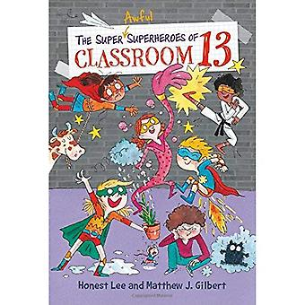 The Super Awful Superheroes� of Classroom 13 (Classroom� 13)