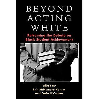 Bortom skådespeleri vit: Reframing debatten om svart Student prestation