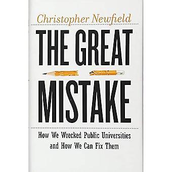El gran error: Cómo destruyó las universidades públicas y cómo nosotros podemos arreglarlos (estudios críticos)